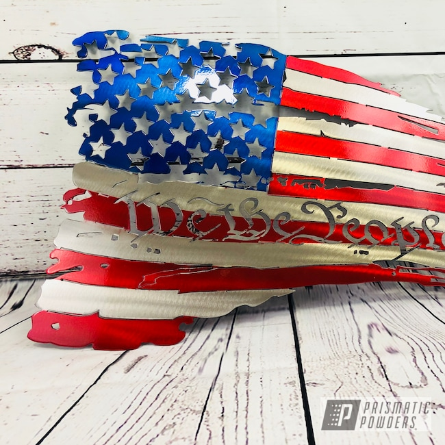 Powder Coating: Clear Vision PPS-2974,MIXED BERRY UPB-5992,American Flag,Tattered Flag,Art,Intense Blue PPB-4474,Metal Signs,We The People
