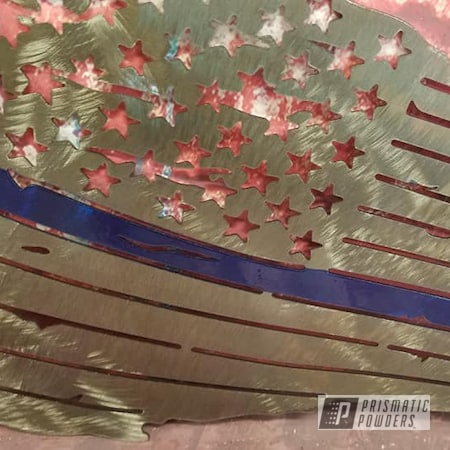 Powder Coating: Metal Art,Cheater Blue PPB-6815,Clear Vision PPS-2974,American Flag,Thin Blue Line,Metal Signs