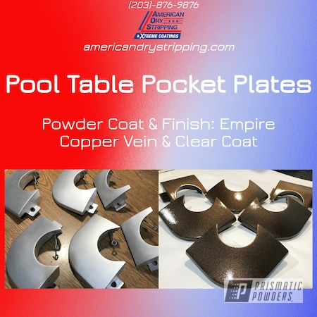 Powder Coating: Clear Vision PPS-2974,Pool Table,Empire Copper Vein PVS-5469,Pool Table Pocket Plates,Custom Metal Work,Textured Finish,Custom Powder Coating,Textured Powder Coating,Vein Powder Coating