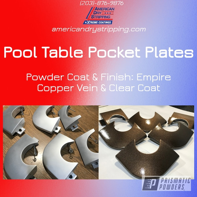 Powder Coating: Clear Vision PPS-2974,Pool Table,Empire Copper Vein PVS-5469,Custom Metal Work,Pool Table Pocket Plates,Textured Finish,Custom Powder Coating,Textured Powder Coating,Vein Powder Coating
