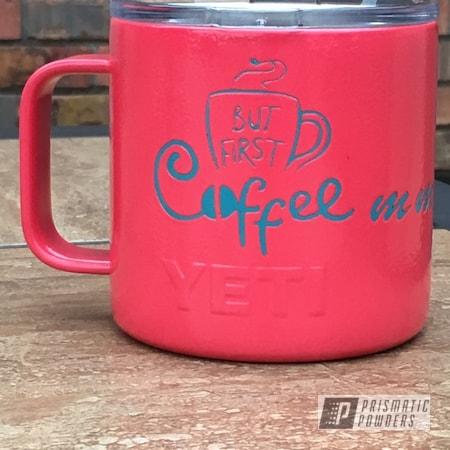 Powder Coating: Tumbler,Flatter Black ESS-4441,Hawaiian River PRB-4573,Custom Cup,YETI,Indian Turquoise PSS-2791,Coffee Cup