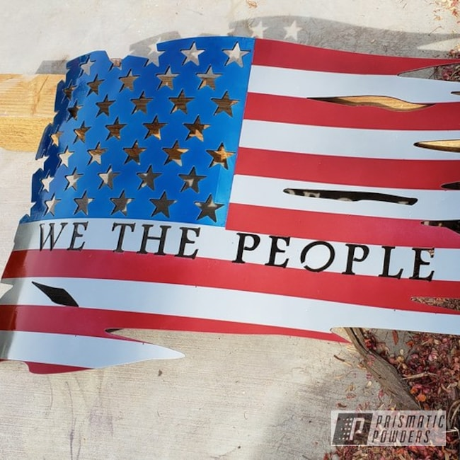 Powder Coating: Metal Art,SUPER CHROME USS-4482,American Flag,LOLLYPOP RED UPS-1506,Peeka Blue PPS-4351,none,We The People